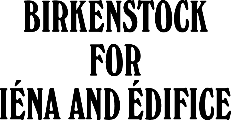 BIRKENSTOCK FOR IÉNA AND ÉDIFICE